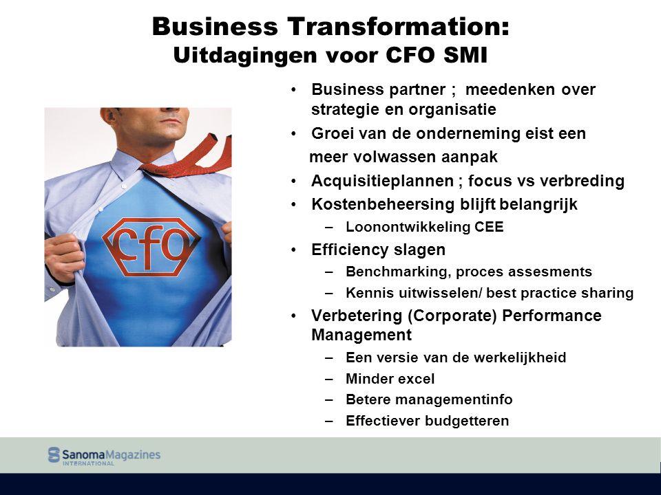 Business Transformation: Uitdagingen voor CFO SMI Business partner ; meedenken over strategie en organisatie Groei van de onderneming eist een meer vo