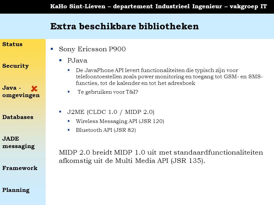 Status Security Java - omgevingen Databases JADE messaging Framework Planning KaHo Sint-Lieven – departement Industrieel Ingenieur – vakgroep IT Extra