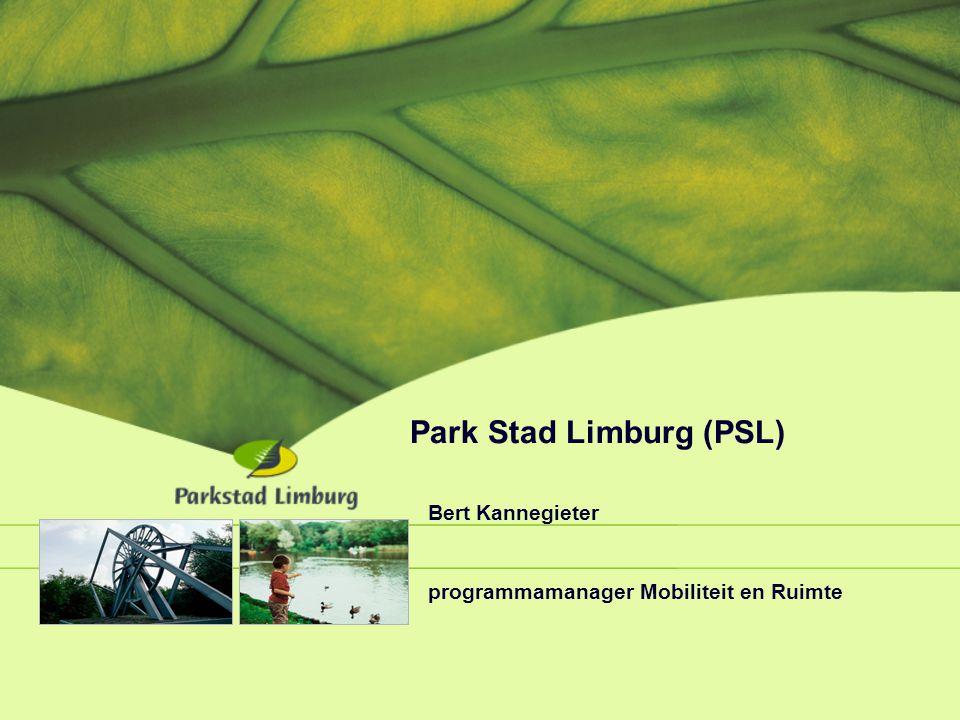 Park Stad Limburg (PSL) Bert Kannegieter programmamanager Mobiliteit en Ruimte