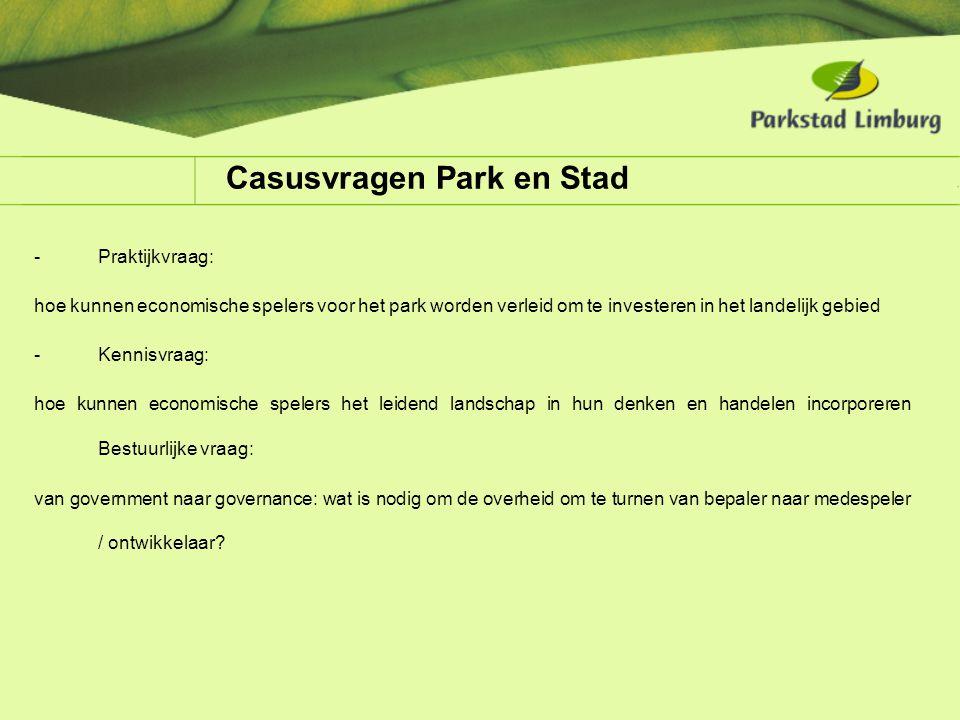 Casusvragen Park en Stad -Praktijkvraag: hoe kunnen economische spelers voor het park worden verleid om te investeren in het landelijk gebied -Kennisv