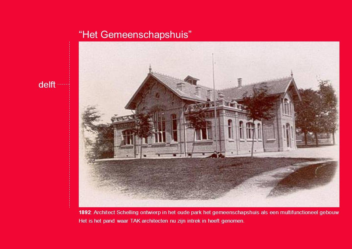 Het Gemeenschapshuis 1892: Architect Schelling ontwierp in het oude park het gemeenschapshuis als een multifunctioneel gebouw Het is het pand waar TAK architecten nu zijn intrek in heeft genomen.