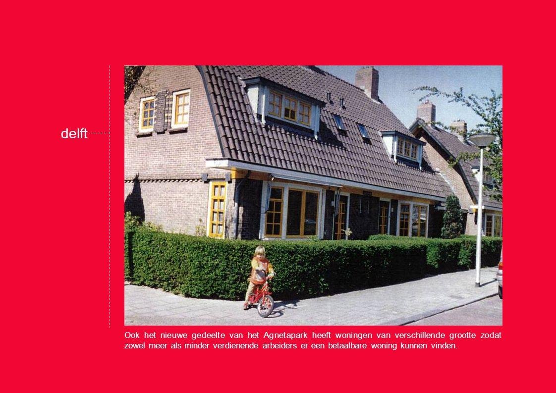 delft Ook het nieuwe gedeelte van het Agnetapark heeft woningen van verschillende grootte zodat zowel meer als minder verdienende arbeiders er een betaalbare woning kunnen vinden.