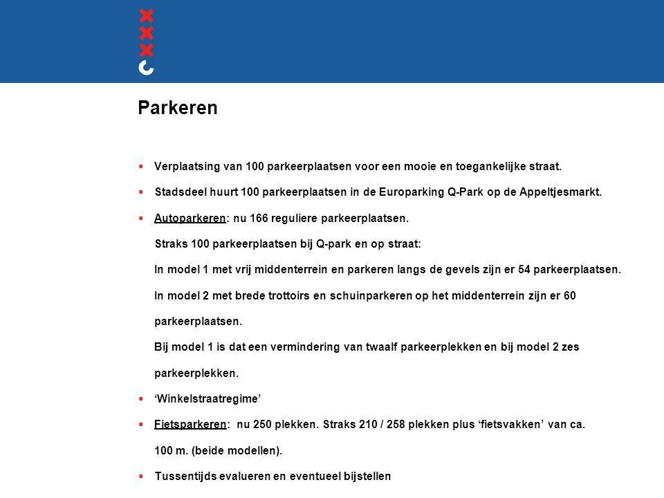 Parkeren  Verplaatsing van 100 parkeerplaatsen voor een mooie en toegankelijke straat.  Stadsdeel huurt 100 parkeerplaatsen in de Europarking Q-Park