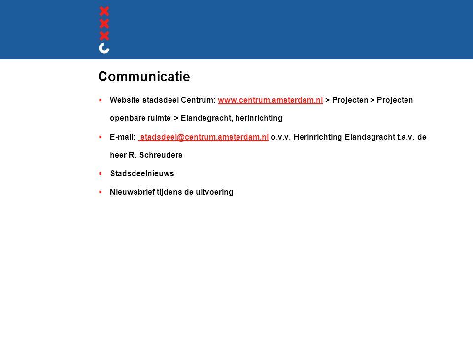 Communicatie  Website stadsdeel Centrum: www.centrum.amsterdam.nl > Projecten > Projecten openbare ruimte > Elandsgracht, herinrichtingwww.centrum.am