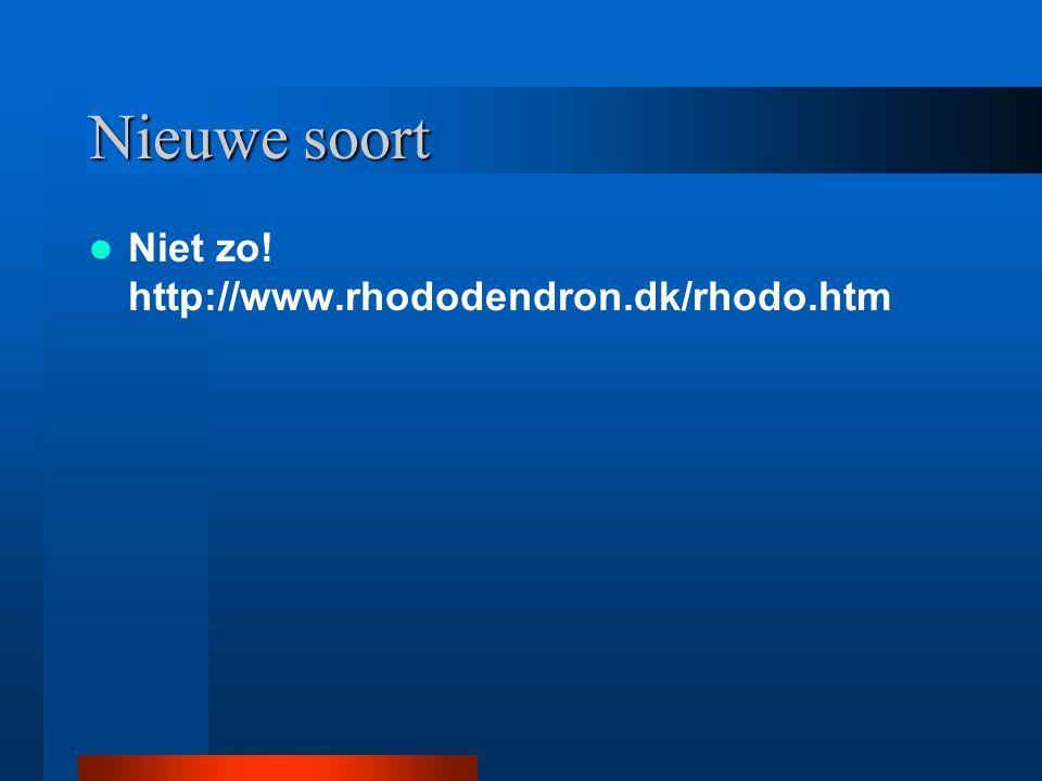 Niet zo! http://www.rhododendron.dk/rhodo.htm
