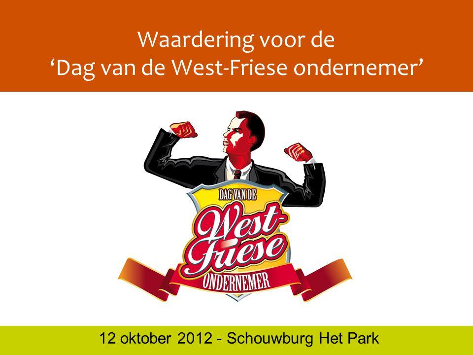 Waardering voor de 'Dag van de West-Friese ondernemer' 12 oktober 2012 - Schouwburg Het Park