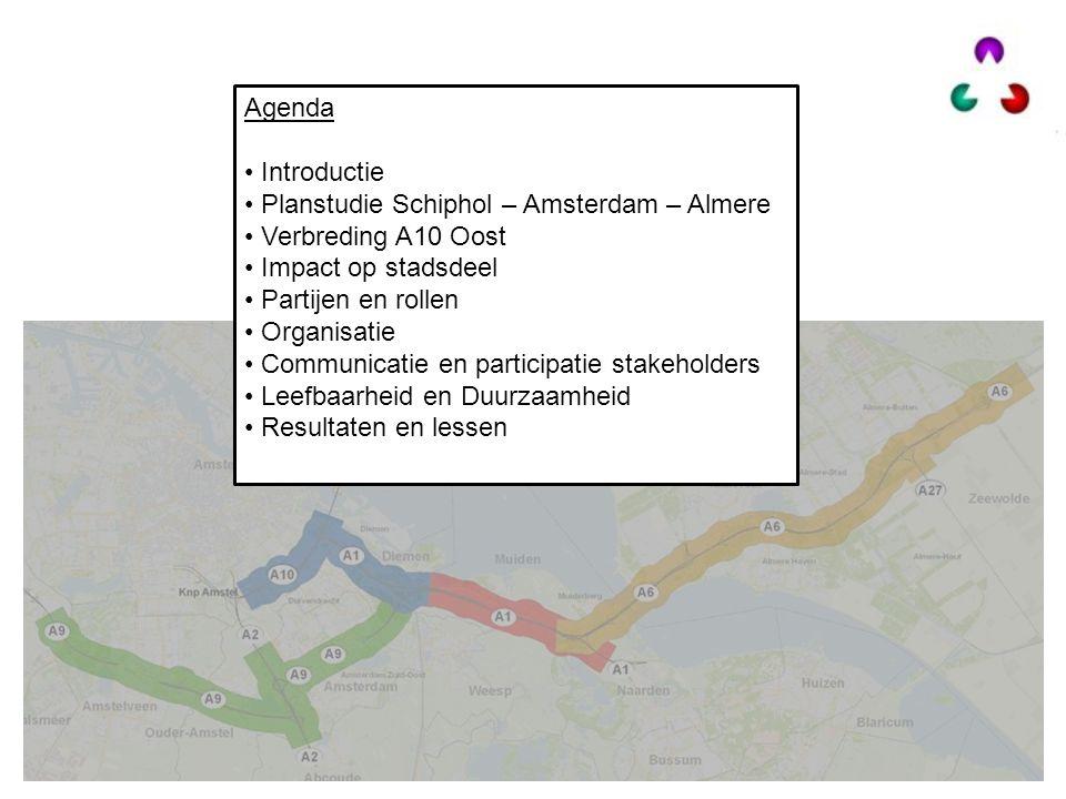Agenda Introductie Planstudie Schiphol – Amsterdam – Almere Verbreding A10 Oost Impact op stadsdeel Partijen en rollen Organisatie Communicatie en par