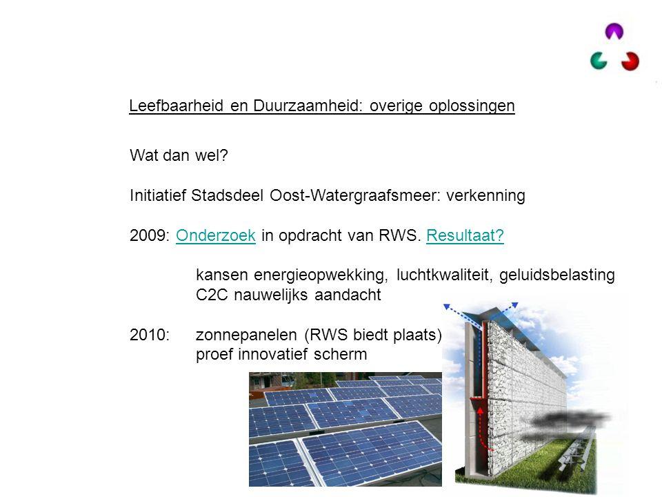 Leefbaarheid en Duurzaamheid: overige oplossingen Wat dan wel? Initiatief Stadsdeel Oost-Watergraafsmeer: verkenning 2009: Onderzoek in opdracht van R