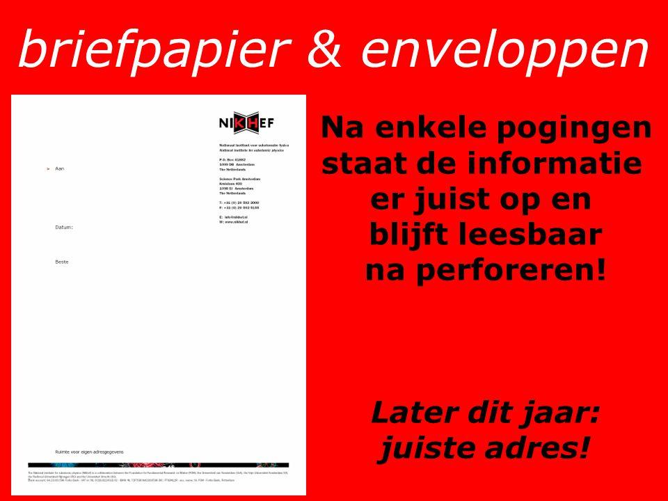 briefpapier & enveloppen Na enkele pogingen staat de informatie er juist op en blijft leesbaar na perforeren.