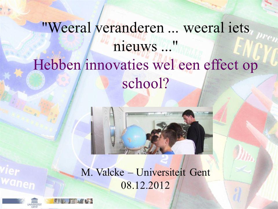 Weeral veranderen...weeral iets nieuws... Hebben innovaties wel een effect op school.