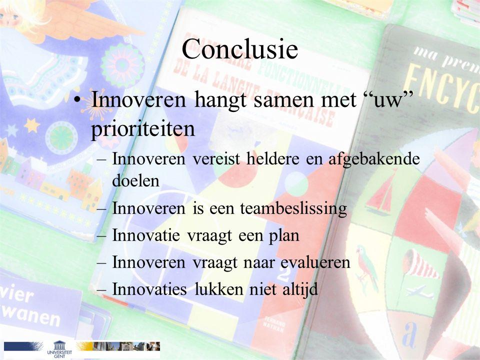Innovatie: werkt het.Vraag naar effect . Lastig te meten.