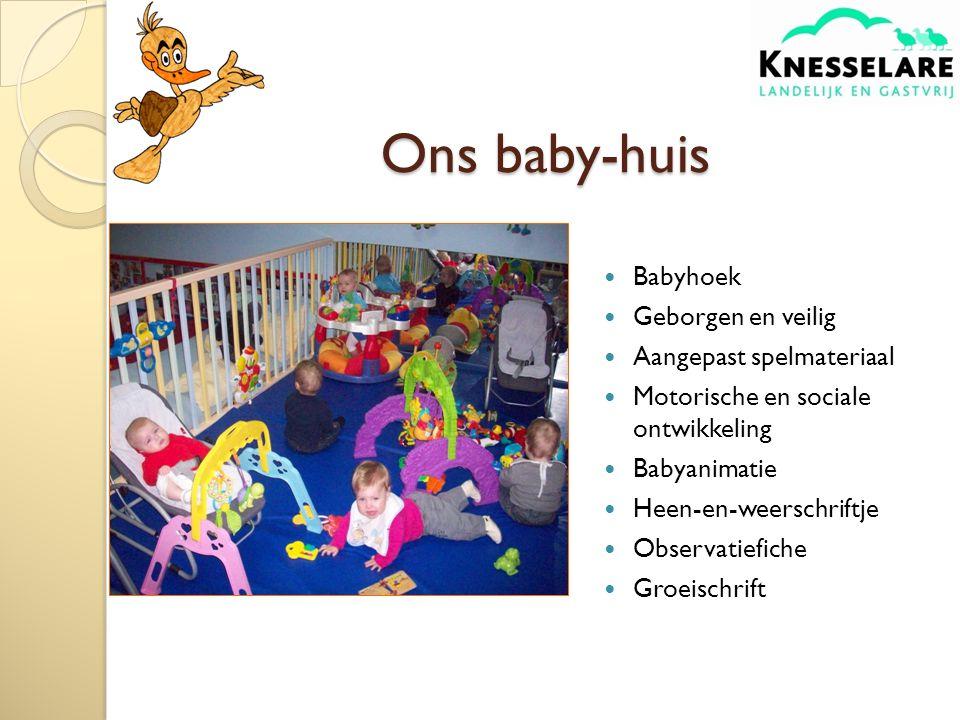 Babyhoek Geborgen en veilig Aangepast spelmateriaal Motorische en sociale ontwikkeling Babyanimatie Heen-en-weerschriftje Observatiefiche Groeischrift Ons baby-huis