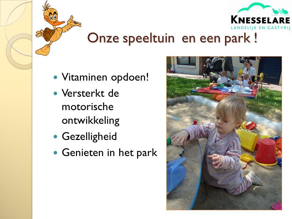 Onze speeltuin en een park .Vitaminen opdoen.