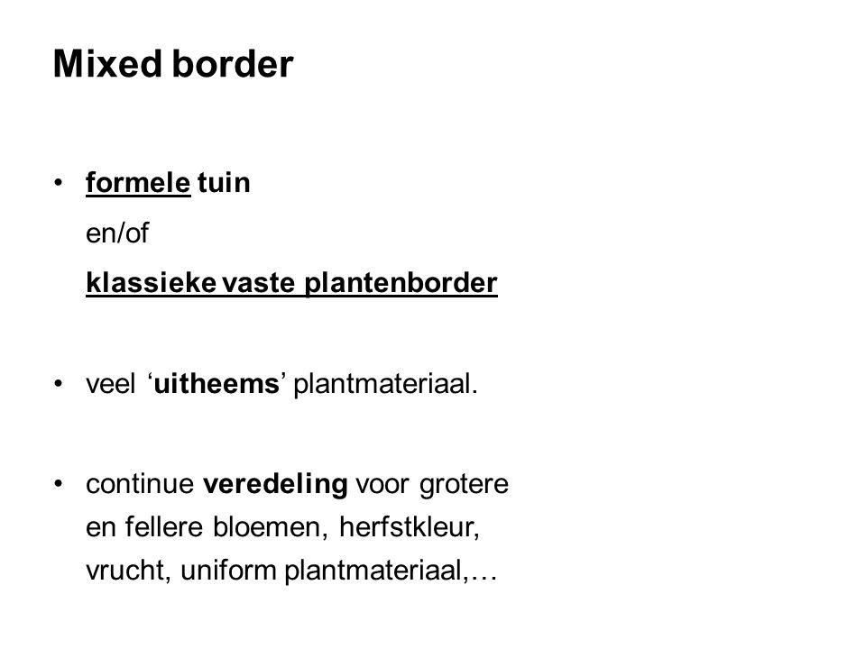 Mixed border formele tuin en/of klassieke vaste plantenborder veel 'uitheems' plantmateriaal.