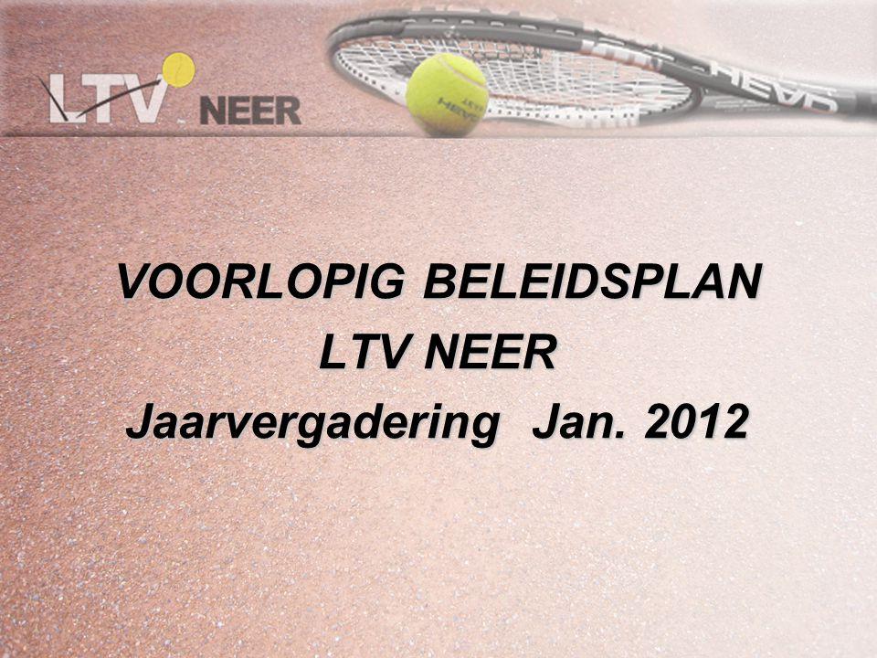 VOORLOPIG BELEIDSPLAN LTV NEER Jaarvergadering Jan. 2012
