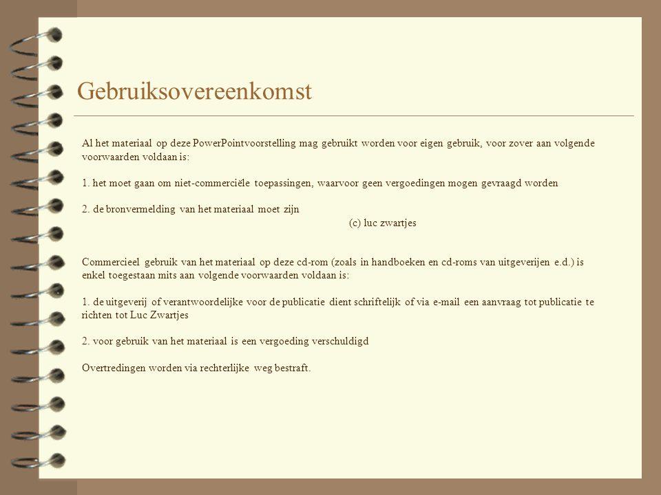 Gebruiksovereenkomst Al het materiaal op deze PowerPointvoorstelling mag gebruikt worden voor eigen gebruik, voor zover aan volgende voorwaarden voldaan is: 1.