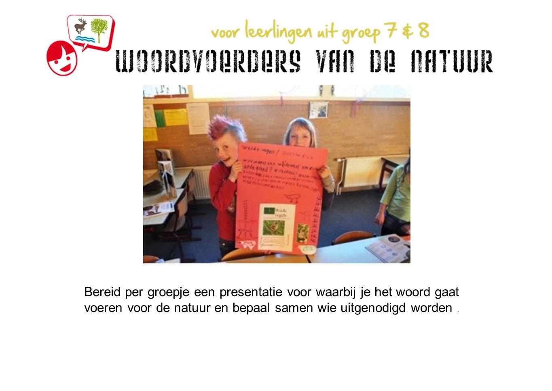 Bereid per groepje een presentatie voor waarbij je het woord gaat voeren voor de natuur en bepaal samen wie uitgenodigd worden.