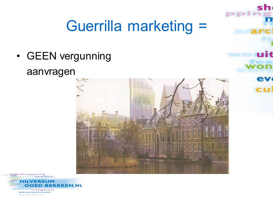 Guerrilla marketing = GEEN vergunning aanvragen