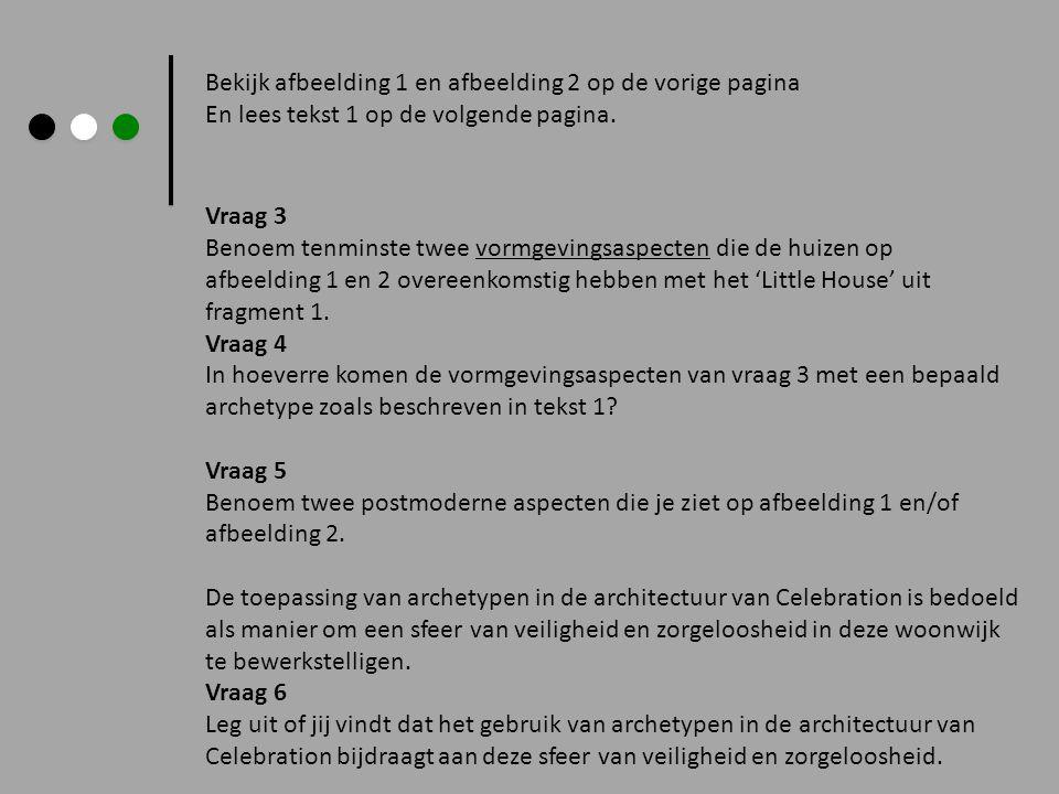 Bekijk afbeelding 1 en afbeelding 2 op de vorige pagina En lees tekst 1 op de volgende pagina. Vraag 3 Benoem tenminste twee vormgevingsaspecten die d