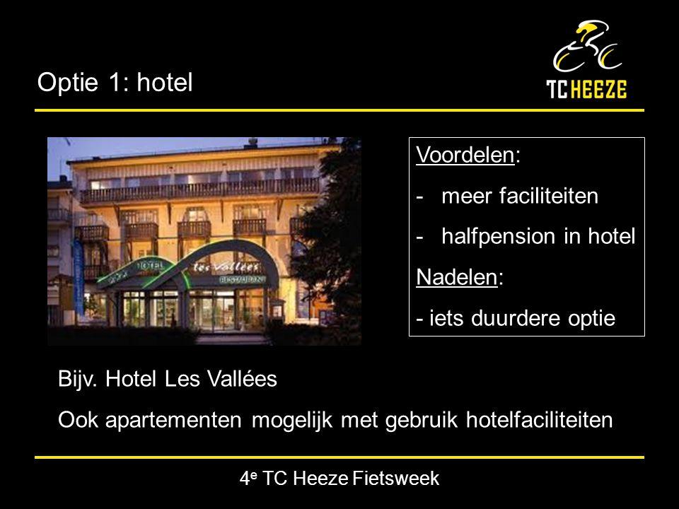 4 e TC Heeze Fietsweek Optie 1: hotel Bijv.