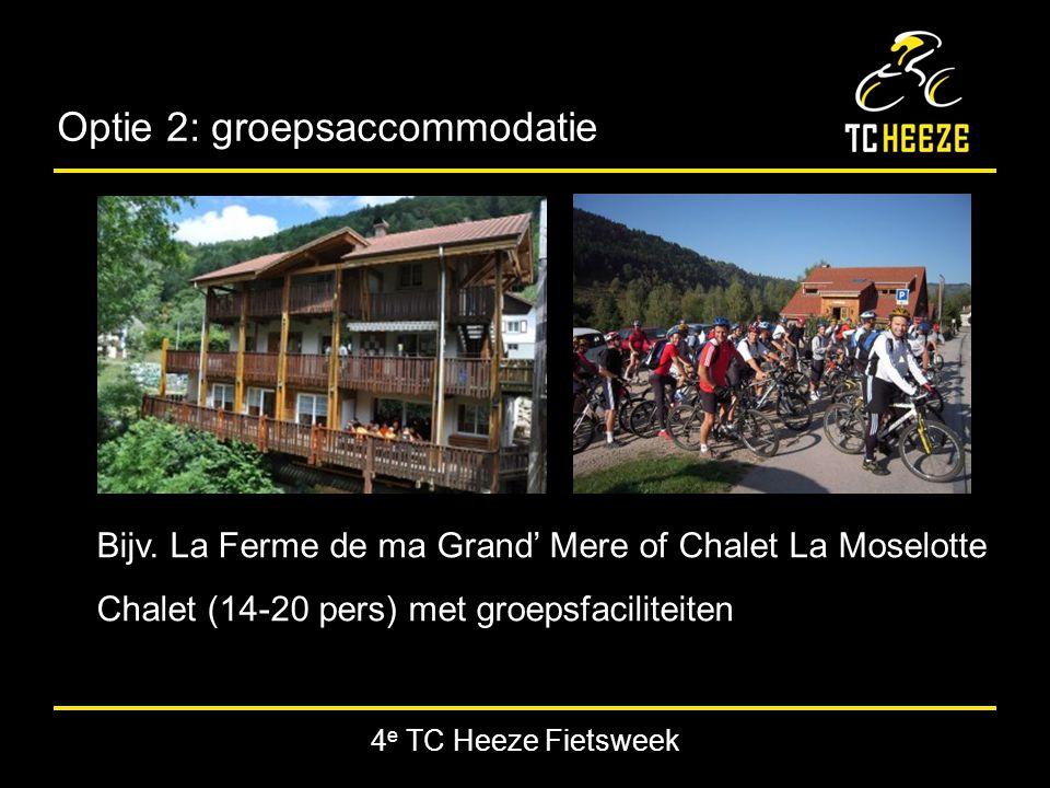 4 e TC Heeze Fietsweek Optie 2: groepsaccommodatie Bijv.