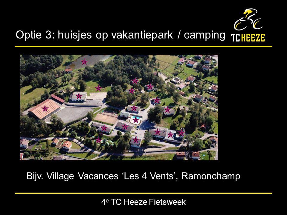 4 e TC Heeze Fietsweek Optie 3: huisjes op vakantiepark / camping Bijv.