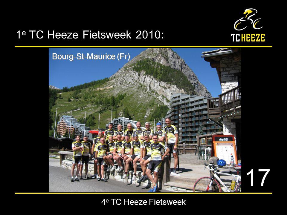 4 e TC Heeze Fietsweek 1 e TC Heeze Fietsweek 2010: Bourg-St-Maurice (Fr) 17