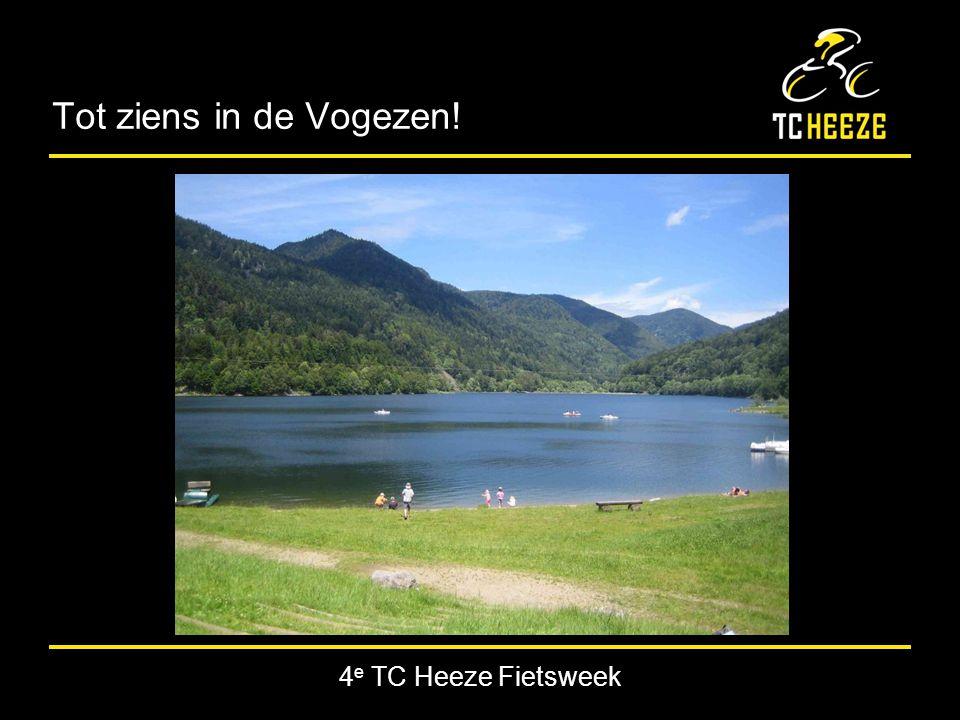 4 e TC Heeze Fietsweek Tot ziens in de Vogezen!