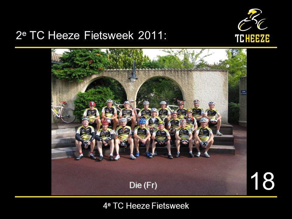 4 e TC Heeze Fietsweek 2 e TC Heeze Fietsweek 2011: Die (Fr) 18