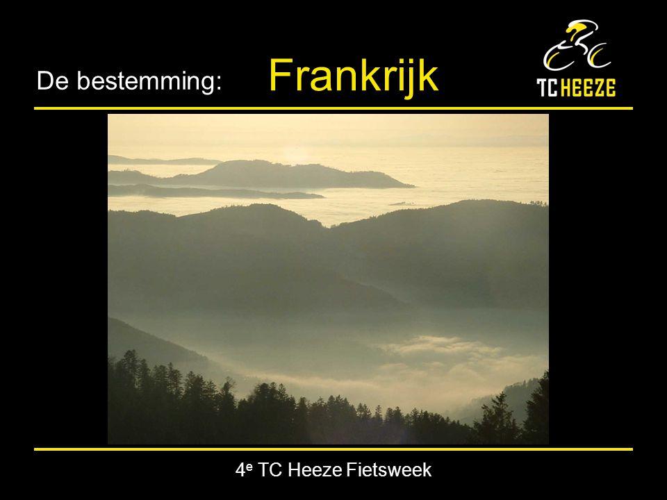 4 e TC Heeze Fietsweek De bestemming: Frankrijk