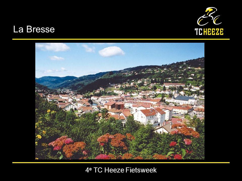 4 e TC Heeze Fietsweek Locatie Afstand Heeze – La Bresse: 520 km (circa 6 uur rijden, geen tolkosten!) NANCY