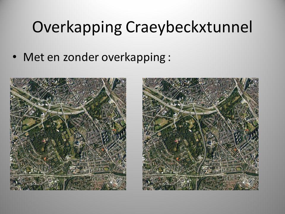 Overkapping Craeybeckxtunnel Met en zonder overkapping :