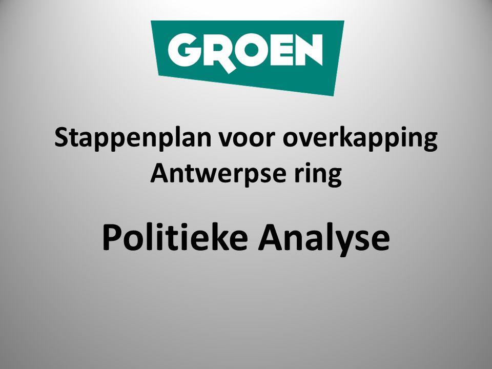 Stappenplan voor overkapping Antwerpse ring Politieke Analyse
