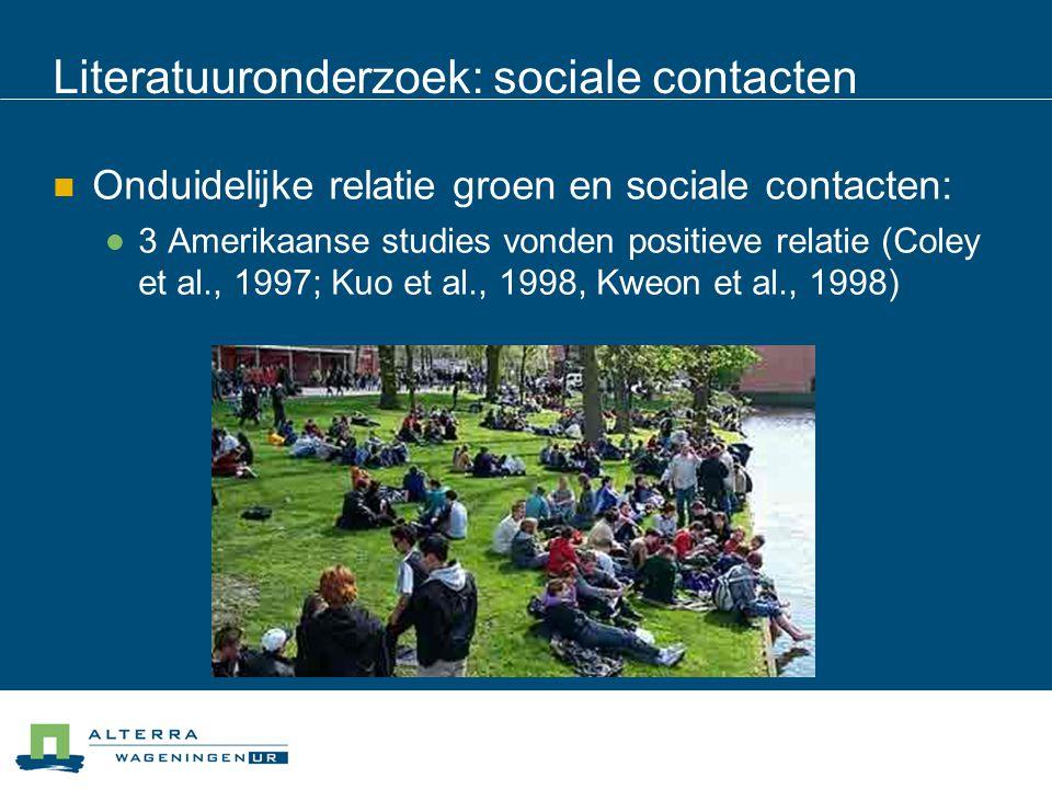 Literatuuronderzoek: sociale contacten Onduidelijke relatie groen en sociale contacten: 3 Amerikaanse studies vonden positieve relatie (Coley et al.,