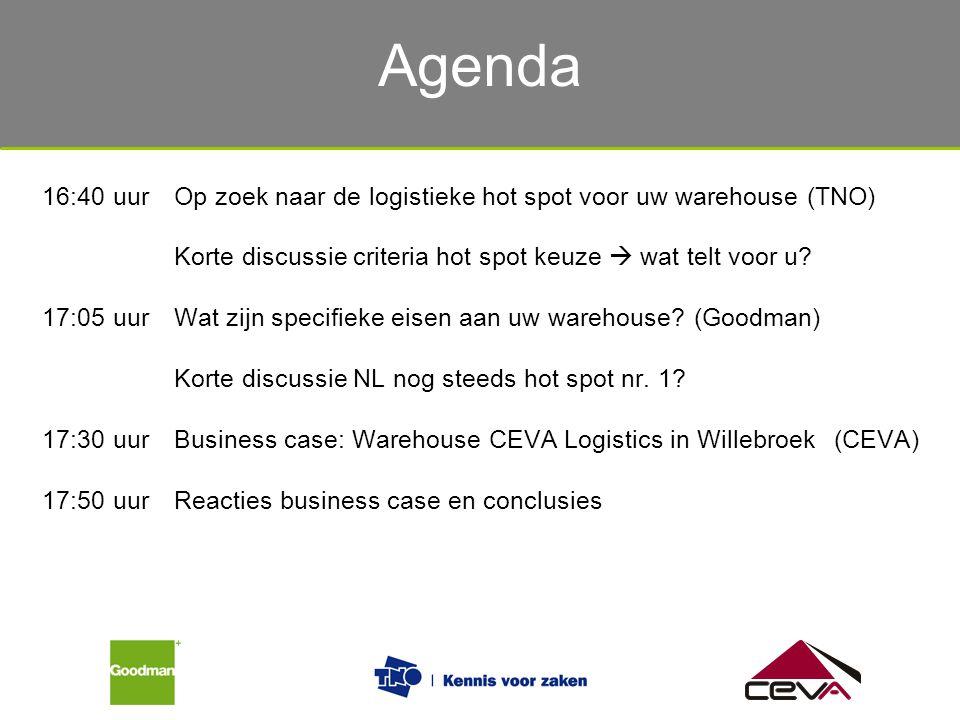 Agenda 16:40 uurOp zoek naar de logistieke hot spot voor uw warehouse (TNO) Korte discussie criteria hot spot keuze  wat telt voor u? 17:05 uurWat zi