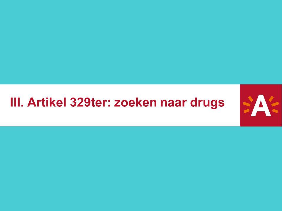 III. Artikel 329ter: zoeken naar drugs