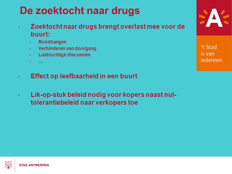 De zoektocht naar drugs -Zoektocht naar drugs brengt overlast mee voor de buurt: -Rondhangen -Verhinderen van doorgang -Luidruchtige discussies -… -Ef
