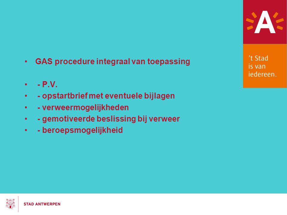 GAS procedure integraal van toepassing - P.V. - opstartbrief met eventuele bijlagen - verweermogelijkheden - gemotiveerde beslissing bij verweer - ber