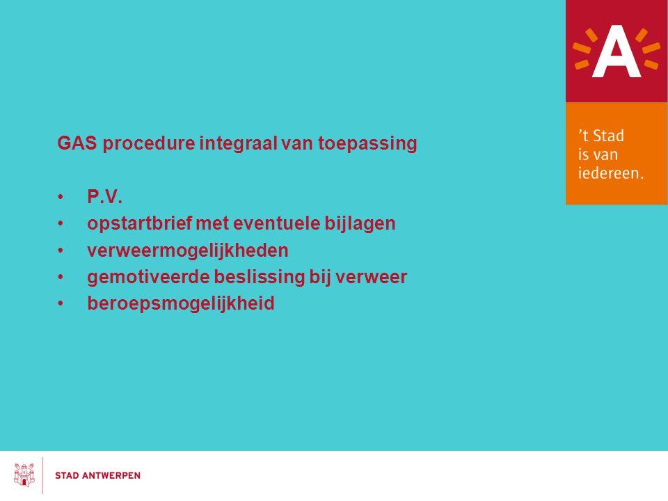 GAS procedure integraal van toepassing P.V. opstartbrief met eventuele bijlagen verweermogelijkheden gemotiveerde beslissing bij verweer beroepsmogeli