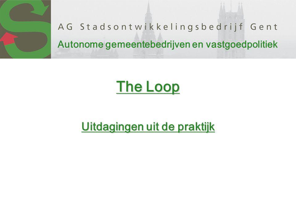 Autonome gemeentebedrijven en vastgoedpolitiek The Loop Uitdagingen uit de praktijk