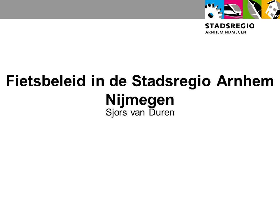 Fietsbeleid in de Stadsregio Arnhem Nijmegen Sjors van Duren
