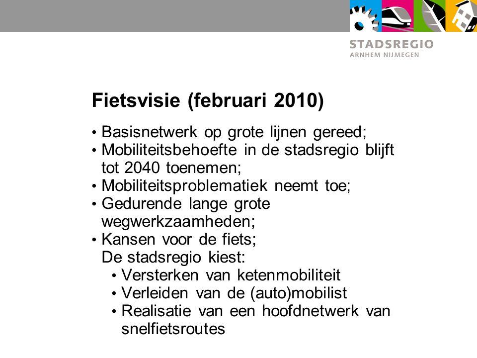 Fietsvisie (februari 2010) Basisnetwerk op grote lijnen gereed; Mobiliteitsbehoefte in de stadsregio blijft tot 2040 toenemen; Mobiliteitsproblematiek
