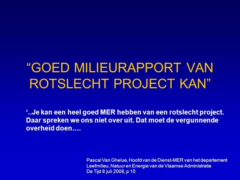 """""""GOED MILIEURAPPORT VAN ROTSLECHT PROJECT KAN"""" Pascal Van Ghelue, Hoofd van de Dienst-MER van het departement Leefmilieu, Natuur en Energie van de Vla"""