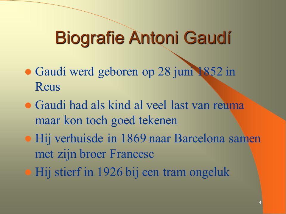 4 Biografie Antoni Gaudí Gaudí werd geboren op 28 juni 1852 in Reus Gaudi had als kind al veel last van reuma maar kon toch goed tekenen Hij verhuisde