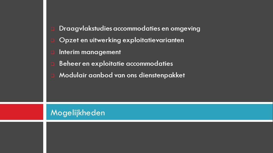  Draagvlakstudies accommodaties en omgeving  Opzet en uitwerking exploitatievarianten  Interim management  Beheer en exploitatie accommodaties  M