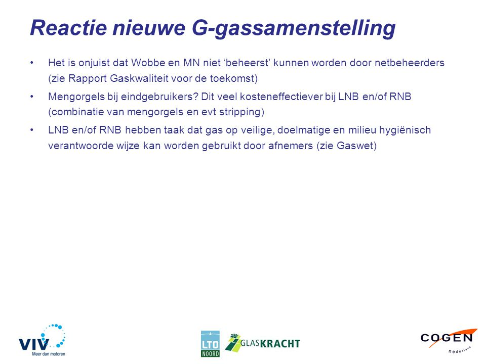 Het is onjuist dat Wobbe en MN niet 'beheerst' kunnen worden door netbeheerders (zie Rapport Gaskwaliteit voor de toekomst) Mengorgels bij eindgebruikers.