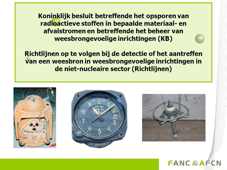 Koninklijk besluit betreffende het opsporen van radioactieve stoffen in bepaalde materiaal- en afvalstromen en betreffende het beheer van weesbrongevo