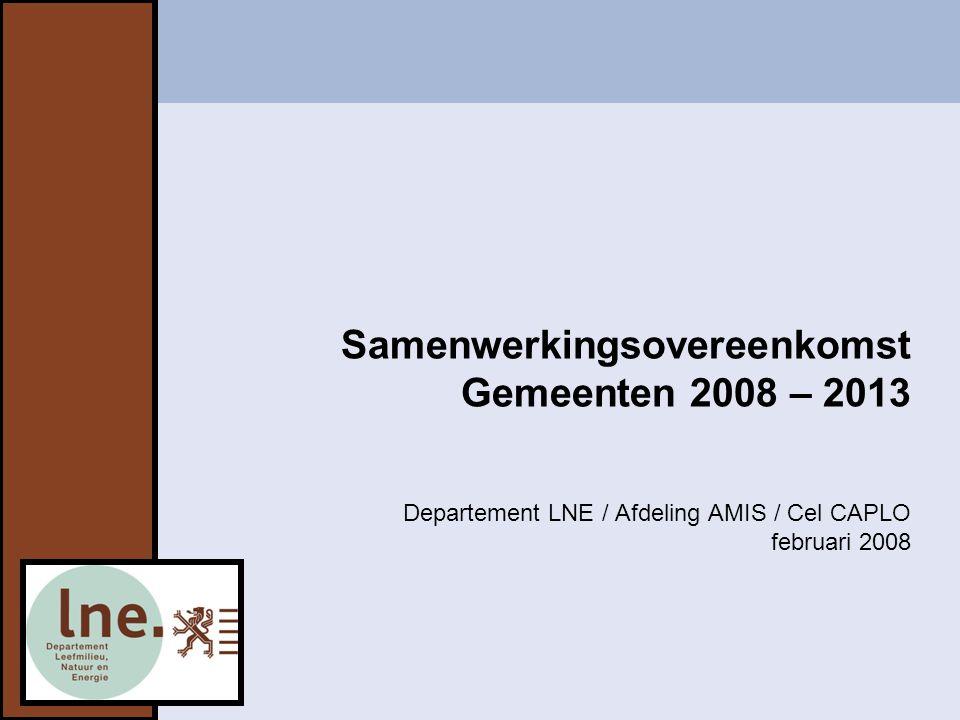 Samenwerkingsovereenkomst Gemeenten 2008 – 2013 Departement LNE / Afdeling AMIS / Cel CAPLO februari 2008