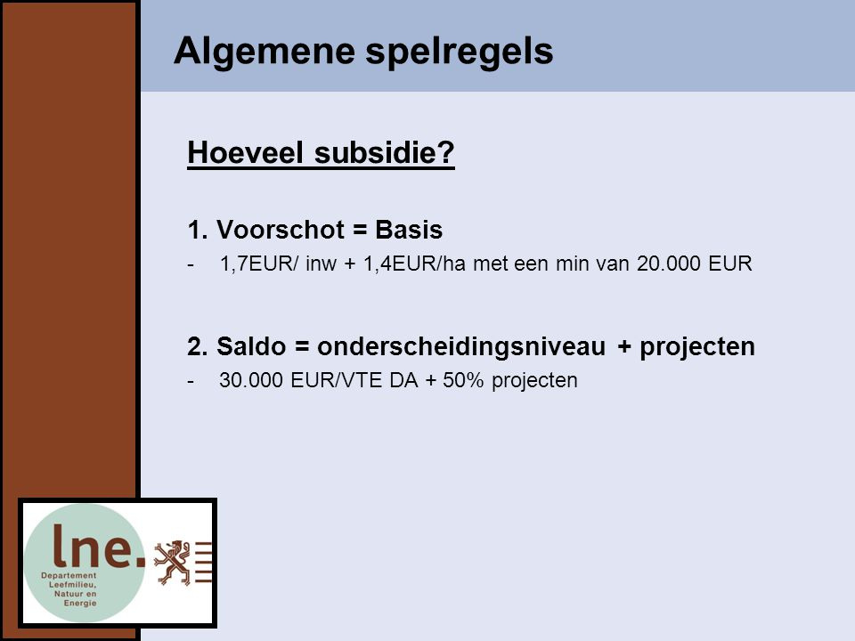 Algemene spelregels Hoeveel subsidie.1.