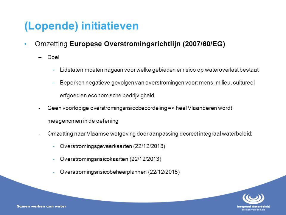 (Lopende) initiatieven Omzetting Europese Overstromingsrichtlijn (2007/60/EG) –Doel -Lidstaten moeten nagaan voor welke gebieden er risico op waterove